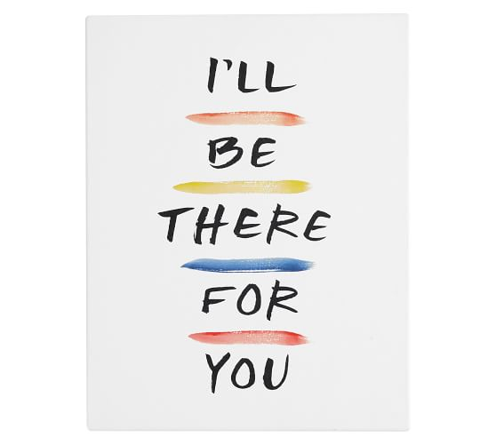 I'll Be There For You Canvas Art Print, $149