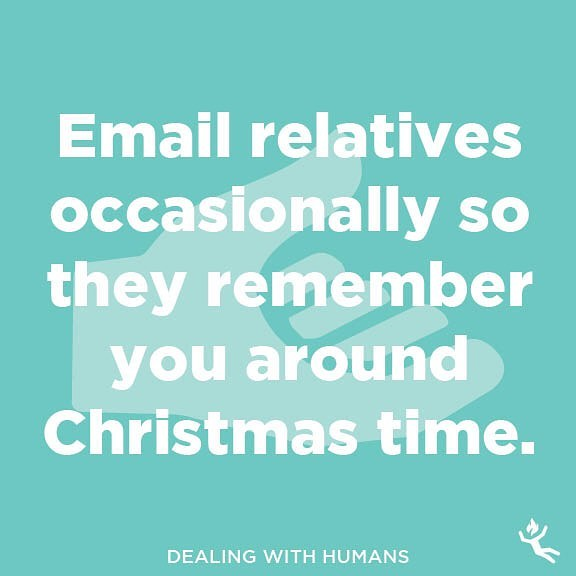 : dealing with humans.  #humans #humanity #love #family #related #relatives #gifts #giving #christmas #xmas #presents #receive #email #aunt #uncle #fam #remind #remember #wrappingpaper #wrap #jog #memory #forgetful #unwrapped #effort #advice #wisdom #tips #funnymemes