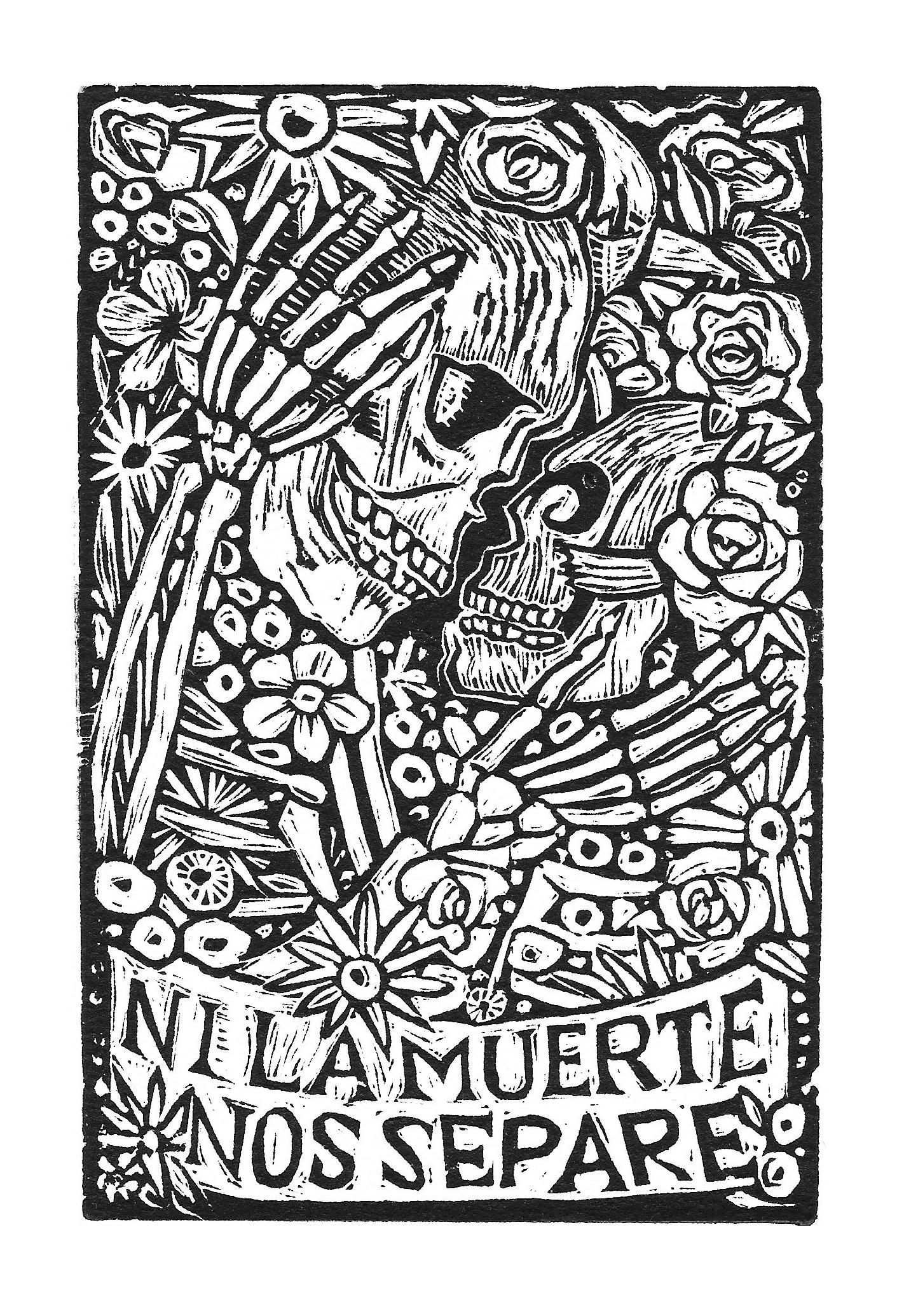 Ni la Muerte nos separe, Linocut,4X6.jpg
