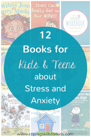 12 Books for Kids & Teens about Stress and Anxiety.png