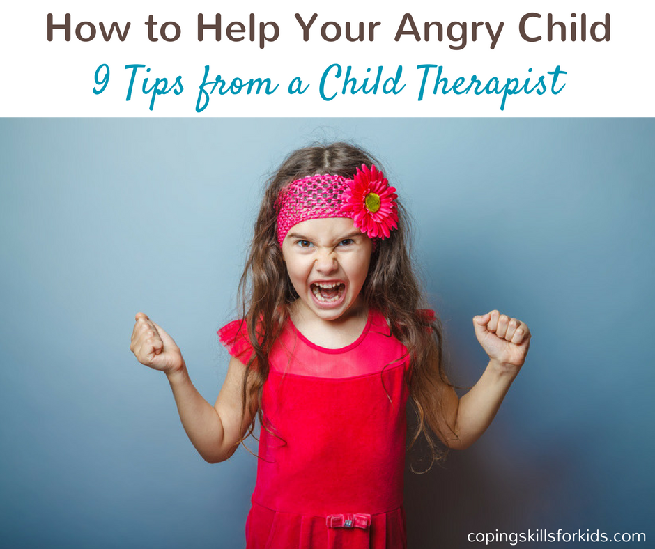 FB How to Help Your Angry Child 9 Tips from a Child Therapist.png