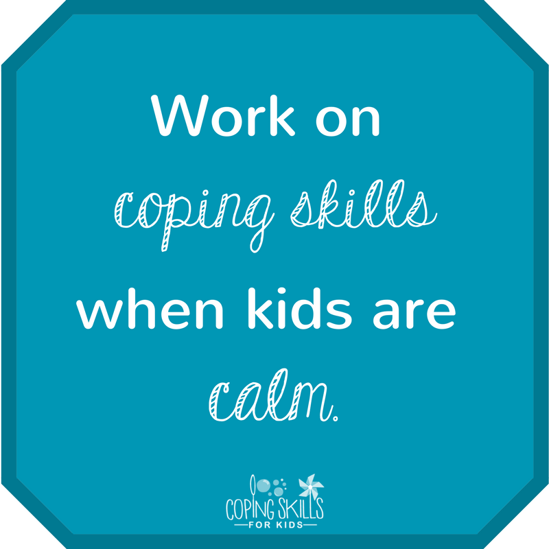 Work on coping skills when kids are calm Coping Skills for Kids.png