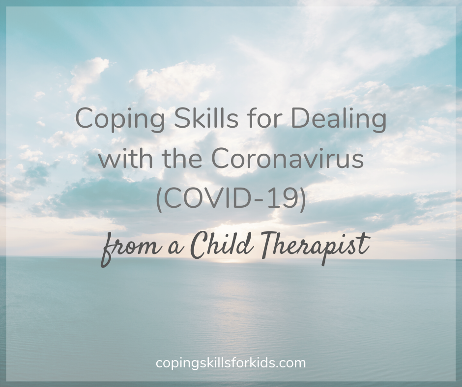 Coping with Coronavirus (COVID-19) — Coping Skills for Kids