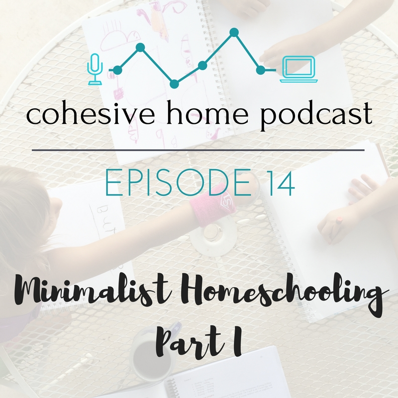 14: Minimalist Homeschooling | Part One