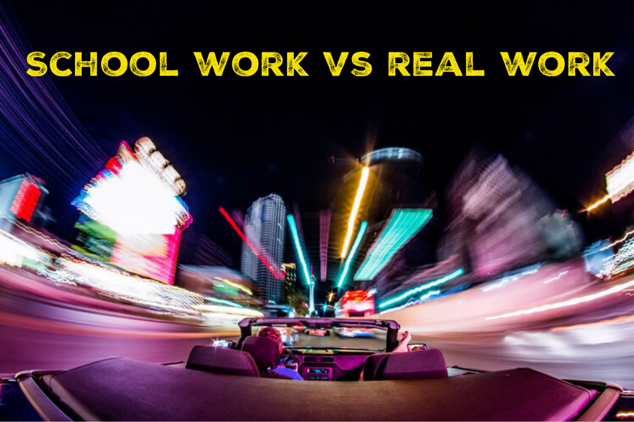 School Work vs Real Work