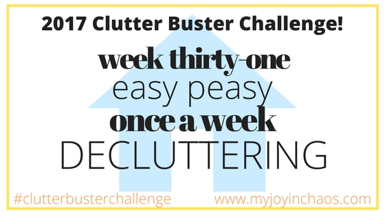 clutter buster week 31