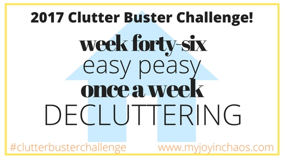 clutter buster week 46