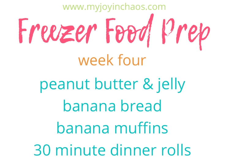 Freezer cooking peanut butter jelly, banana bread, banana muffins, 30 minute dinner rolls