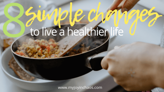 simple changes to live a healthier life
