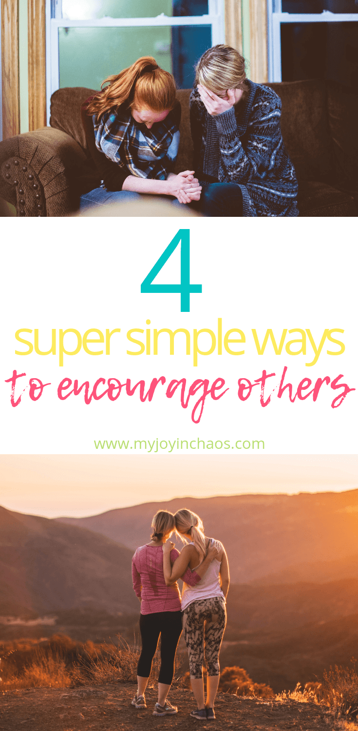 Encouraging others doesn't need to be difficult. Here are four simple ideas to come along side others and encourage them in the name of Christ.