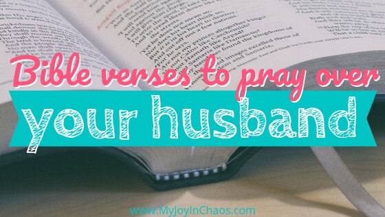 Pray over your husband with BIble verses