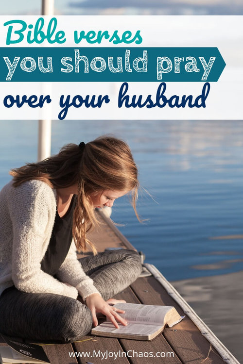 50+ Bible Verses to Pray Over Your Husband — My Joy in Chaos