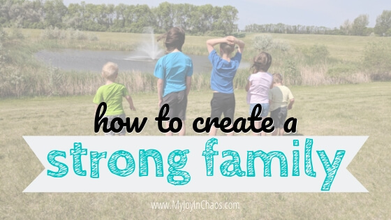 How to create strong family relationships
