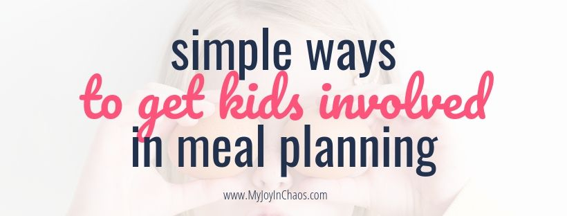 Teach your kids how to meal plan with these simple tips | My Joy in Chaos
