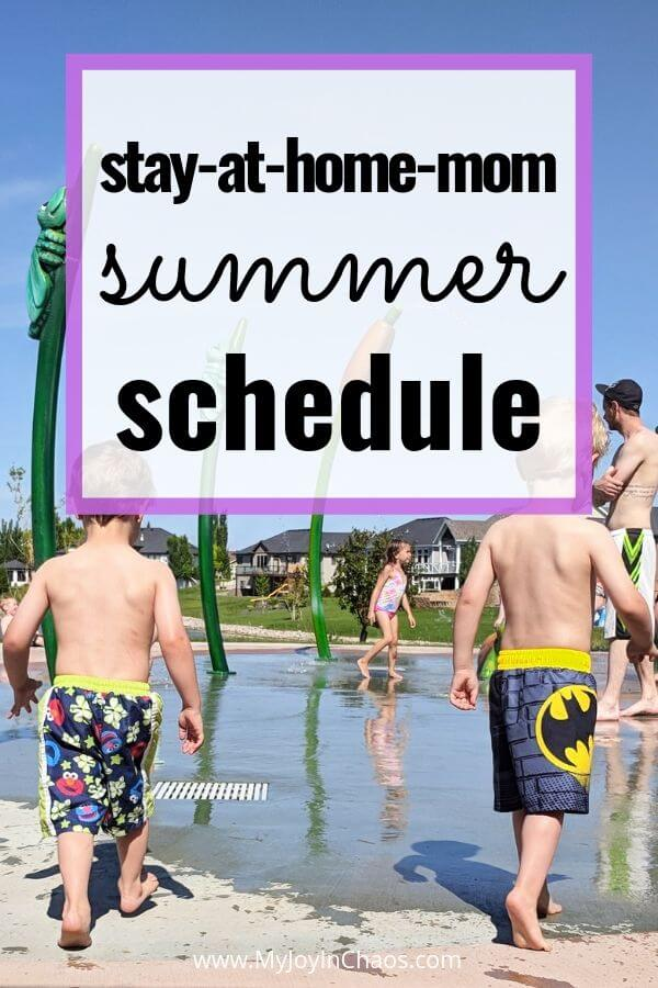 Easy Summer Schedules take the pressure off and make days as a Stay At Home mom more fun | My Joy in Chaos