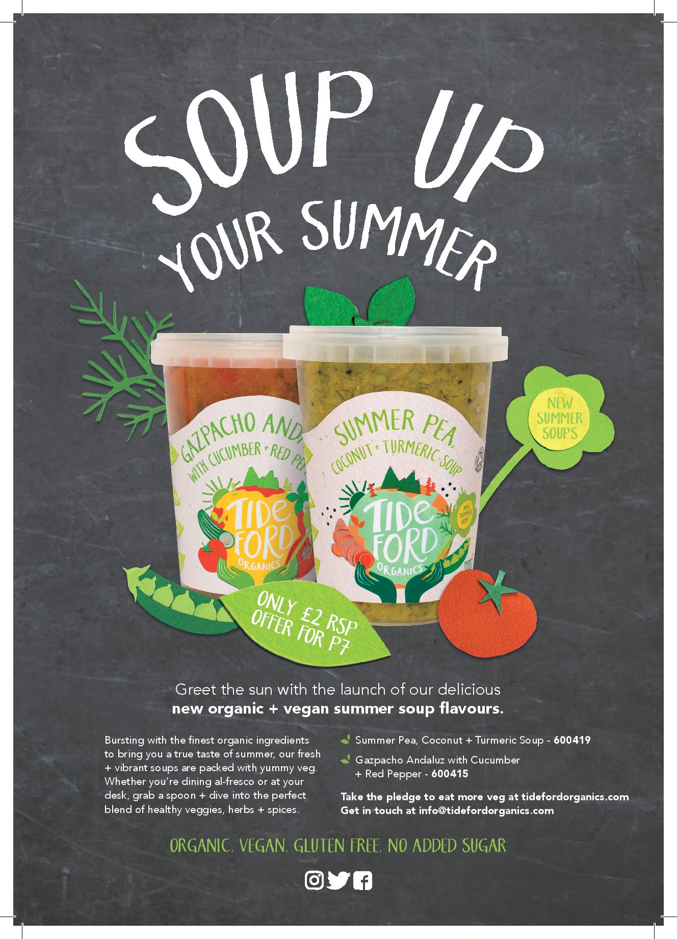 Tideford Organics. Food, Advertising, Print.   With the release of their new range, Tideford Organics needed a way to entice people to think of soup as a summer meal. This particular concept was used to advertise Tideford's new flavours, drawing on the brand's lighthearted tone.