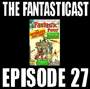 The Fantasticast Episode 27