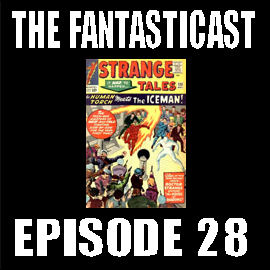 The Fantasticast Episode 28