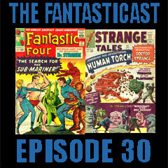 The Fantasticast Episode 30