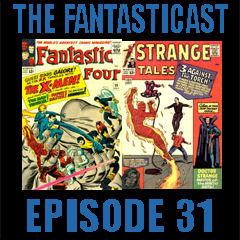 The Fantasticast Episode 31