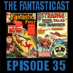 The Fantasticast Episode 35