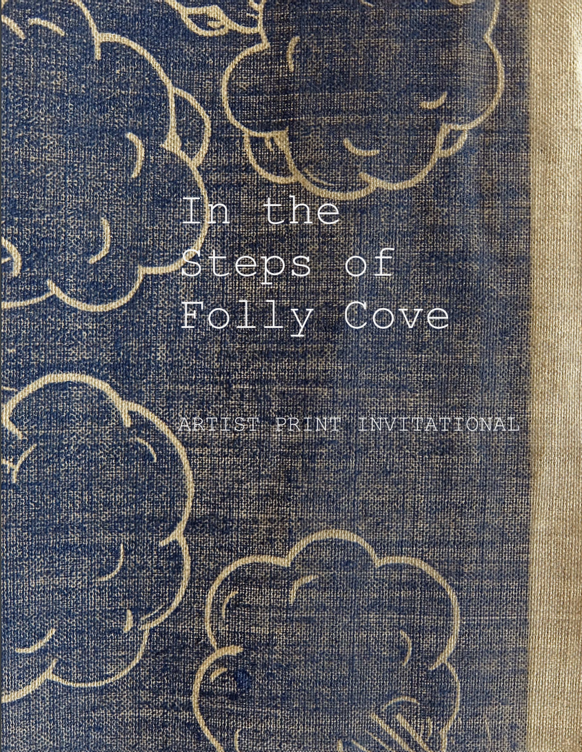 In The Steps of Folly Cove, Artist Print Invitational 2017   Using the Folly Cove Design Collective (1939-1968, Cape Ann, MA) as the historical context of the project, 14 artists of various disciplines were invited to create a textile block print. Curated and printed by Janis Stemmermann, exhibited at Russell Janis 2017.  Participating artists:Peter Bregoli, Abigail Doan, Jean-Jacques du Plessis, Louise Eastman, Jonathan Fabricant, Elise Ferguson,Susan Abbott Martin, Joe Peppe, Mylene Pionilla, Wendy Small, Barb Smith, Russell Steinert,Janis Stemmermann, and Andy Yoder  Project/exhibit catalog cover, print detail by Joe Peppe