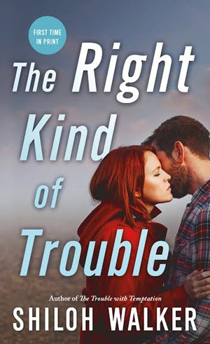The-Right-Kind-of-Trouble-by-Shiloh-Walker-300.jpg