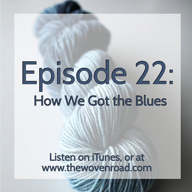 Episode 22 is out, and we chat, among other things, about the history of the color blue, in Part 1 of our History Of Color Series! . . . #knitting #weaving #knittersofinstagram #history #archaeology #podcast #thewovenroad #yarndyeing #crochet #grassrootstosweater #knittingpodcast