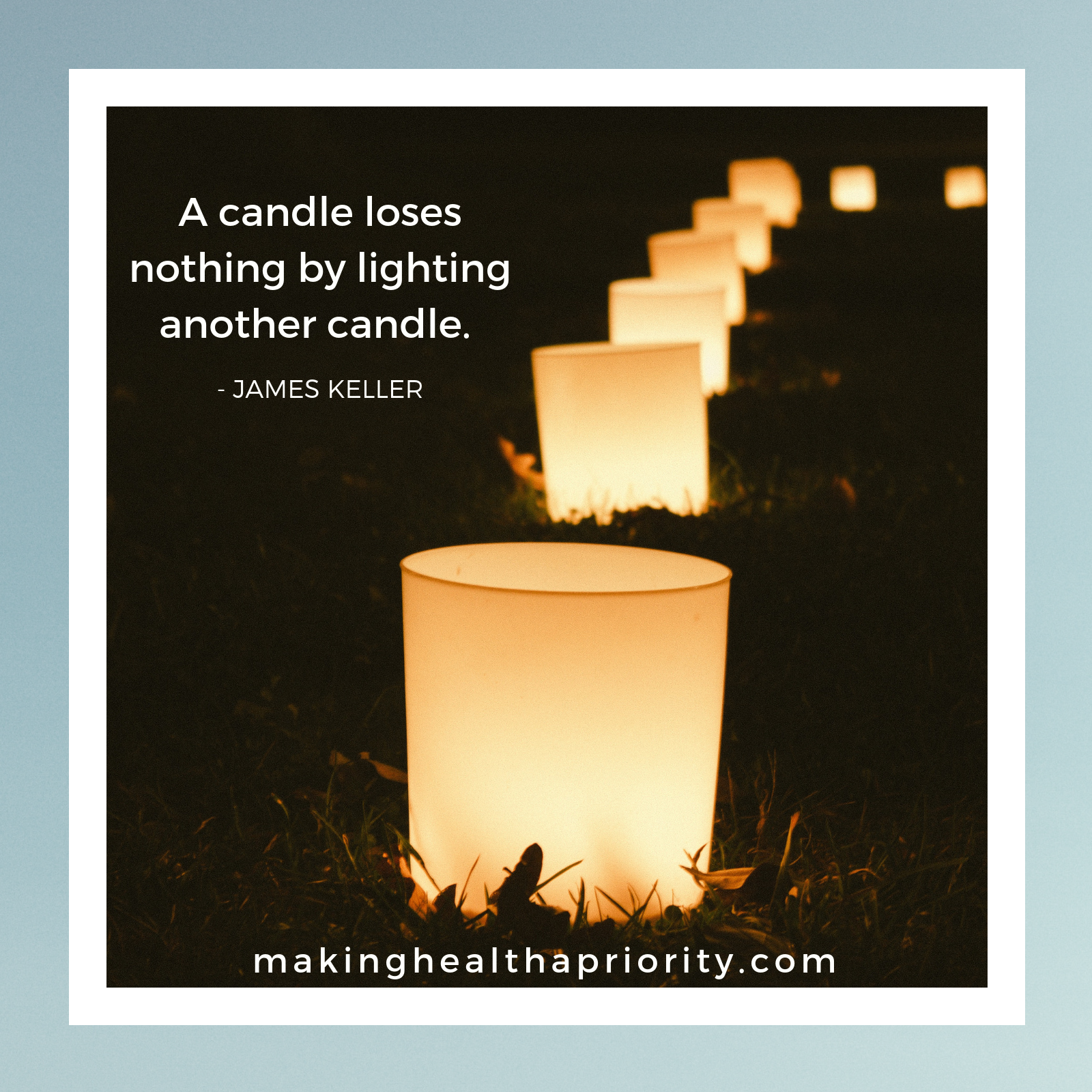 A candle loses nothing...