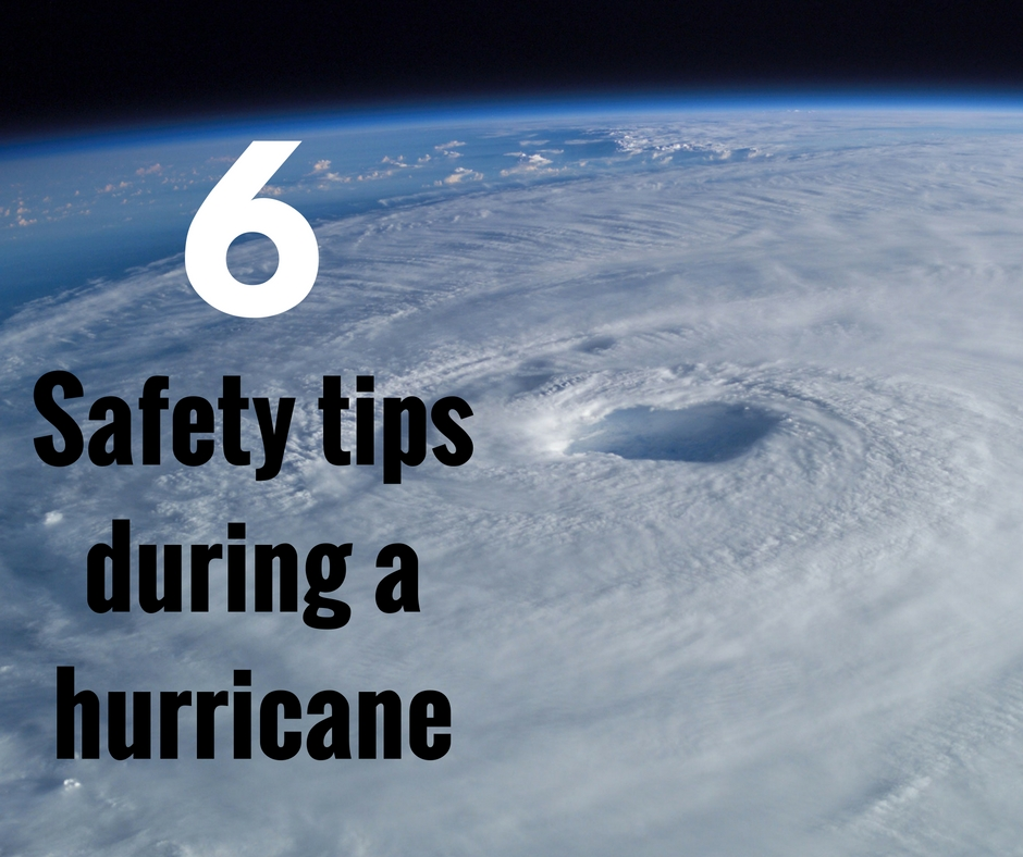 6 Safety tips during a hurricane