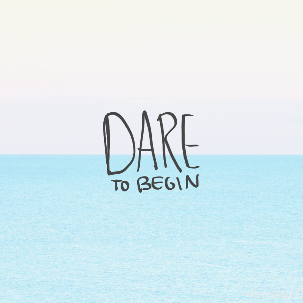 dare to begin.png