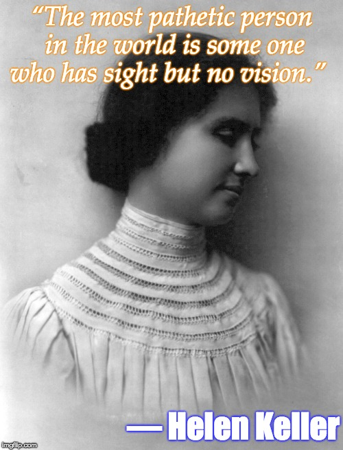 It's like Helen Keller is throwing some serious shade.