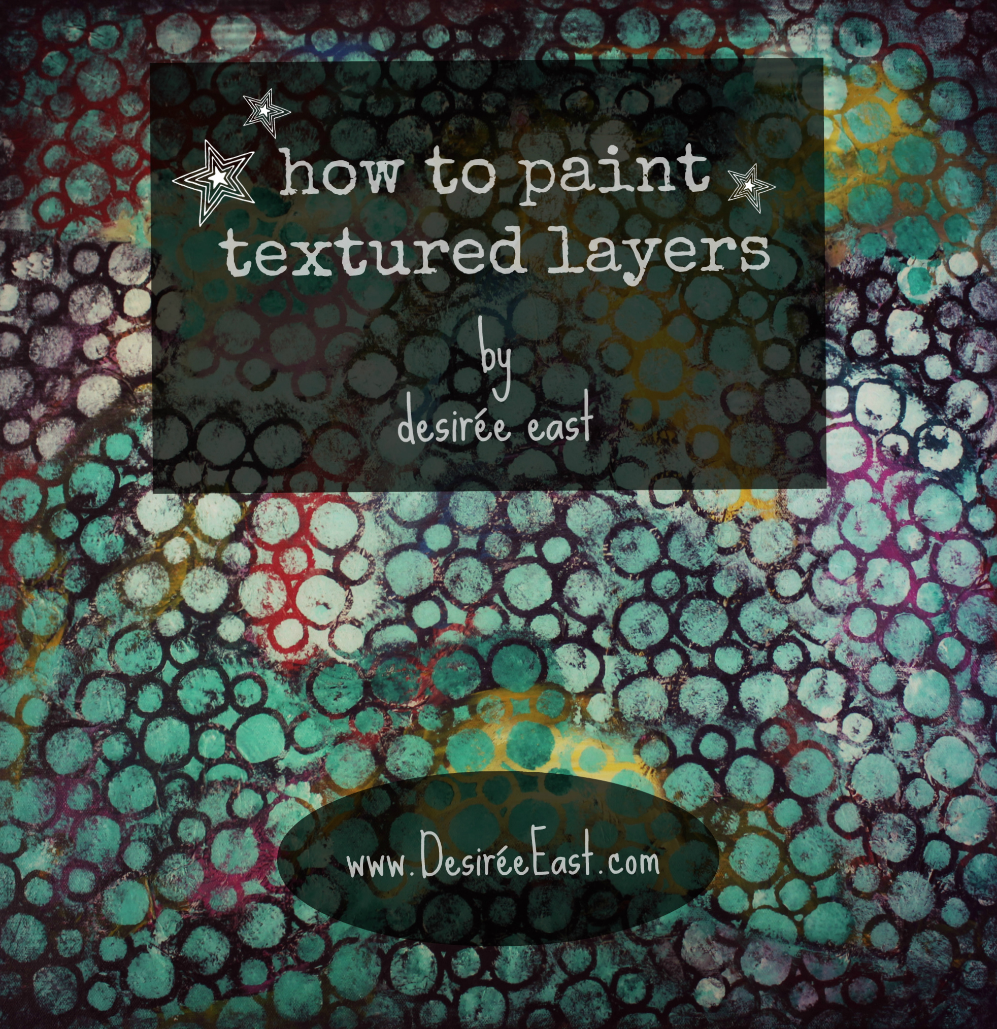how to paint textured layers by desiree east