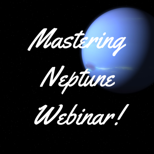 Mastering Neptune Webinar   LIVE Webinar on Saturday, November 16th at 12pm MT!   Registration is now open! 25% off! Only $29 (regular $39)! Click here to register.   Neptune is the planet associated with compassion, mysticism, fantasy, escapism, illusion, and otherworldly energies. Because Neptunian energy is so non-physical and nonlinear, it can be incredibly difficult to deal with the energy of Neptune within the confines of this material realm!  In this 3-4 hour webinar, we'll dive deep into the murky waters of Neptune to discover both the challenges and benefits of your own personal Neptune placement, with a heavy focus on how to harness this energy more productively in physical reality. We'll also cover Neptune cycles and transits to help you to know exactly what's coming up and how to deal with this energy most effectively.   Find more information on the entire Mastering the Outer Planets Webinar Series HERE!