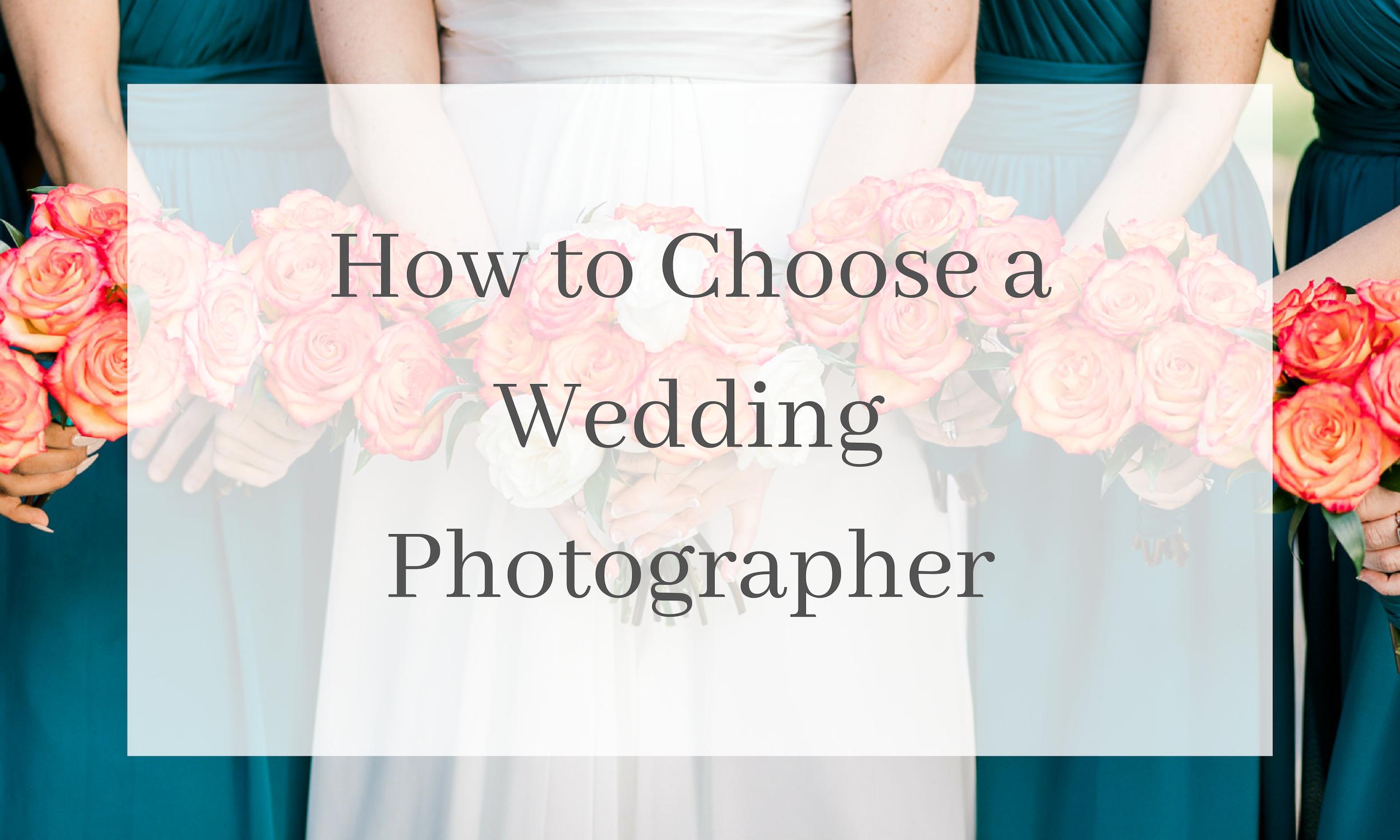 How to Choose a Wedding Photographer (2).jpg