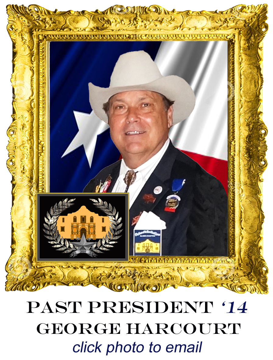 George Harcourt was born in San Antonio, TX in 1946; he has also lived in Waco, TX, Alice, TX, Corpus Christi, TX, Fairfield IL, Evansville IN, Tulsa OK, Houston, TX, Austin, TX, New York, NY and finally back to San Antonio, TX in residence since 1996. Education & organizations includes Graduate of the University of Texas (Austin) BBA and a member of Beta Theta Pi fraternity. George has been employed by Merrill Lynch, Republic of Texas Savings & Loan, & since 1980 he has been a commercial real estate broker. Having a love of the outdoors, George oversees a small ranch in Frio county near Bigfoot. George's qualifying ancestor was Thomas Lowery, originally born in Georgia 1807, he migrated to St. Augustine, TX in the mid 1830's. Another qualifying ancestor Benjamin Burris, was born in Ohio in 1818. He arrived in Galveston circa 1839 with wife and children. Before becoming Chapter President, George was a very energetic & innovative 1st Vice President, bringing a greater importance to the role in the Chapter. Many of the procedures & protocols brought into practice during his term are still used today.