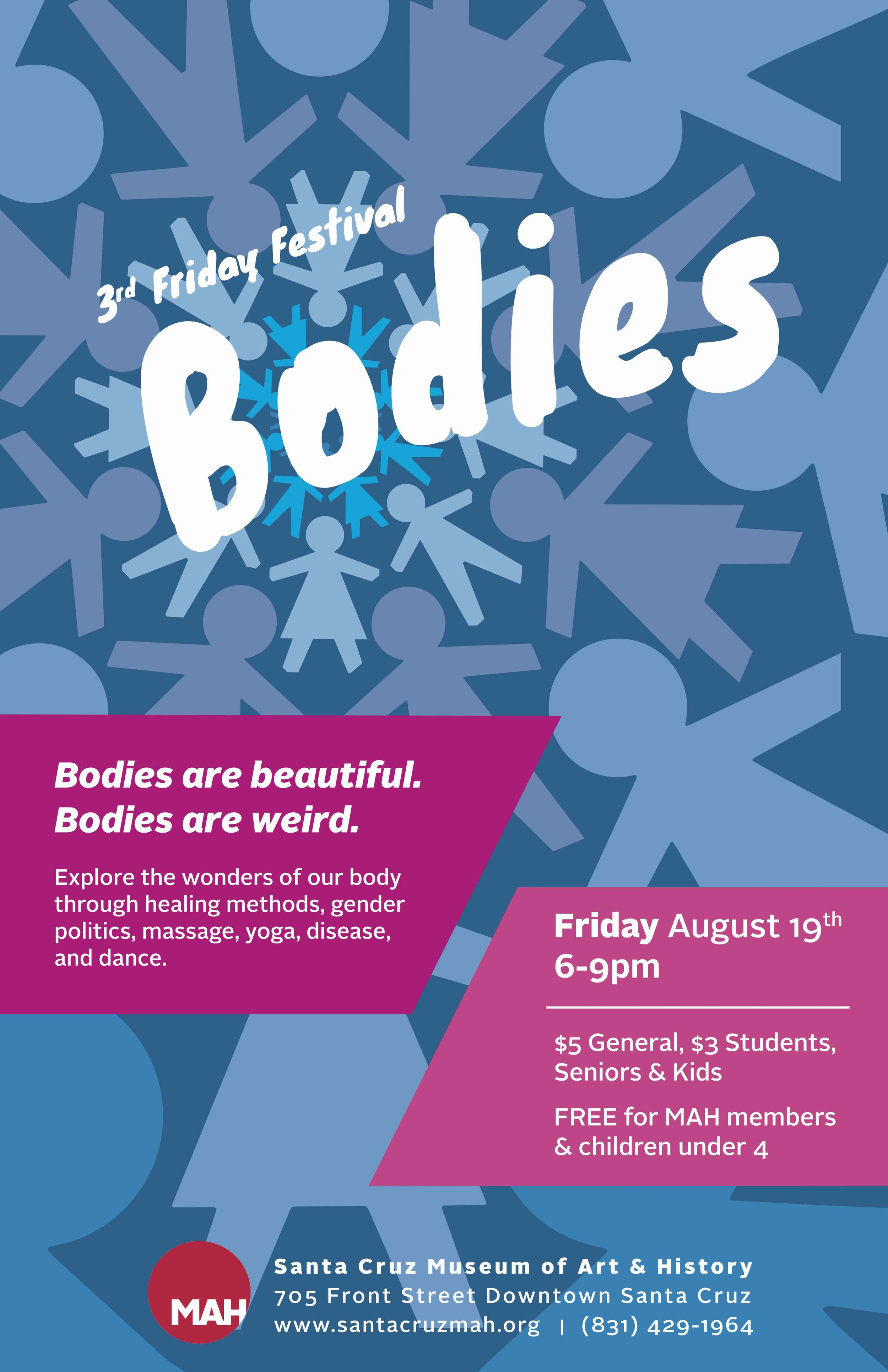 Poster made for the Bodies 3rd Friday Event at the Santa Cruz Museum of Art & History.  Design of figures by Eric Zwierzynski.