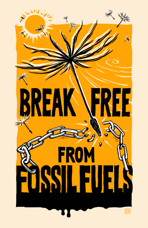 Poster designed for Break Free PNW--a movement against fossil fuels (Credit: Mona Caron)
