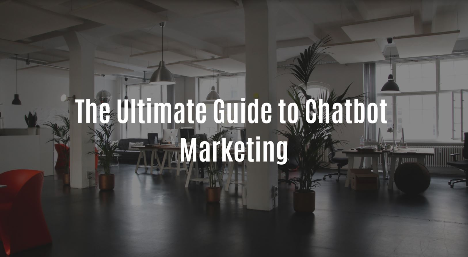 The Ultimate Guide to Chatbot Marketing.JPG