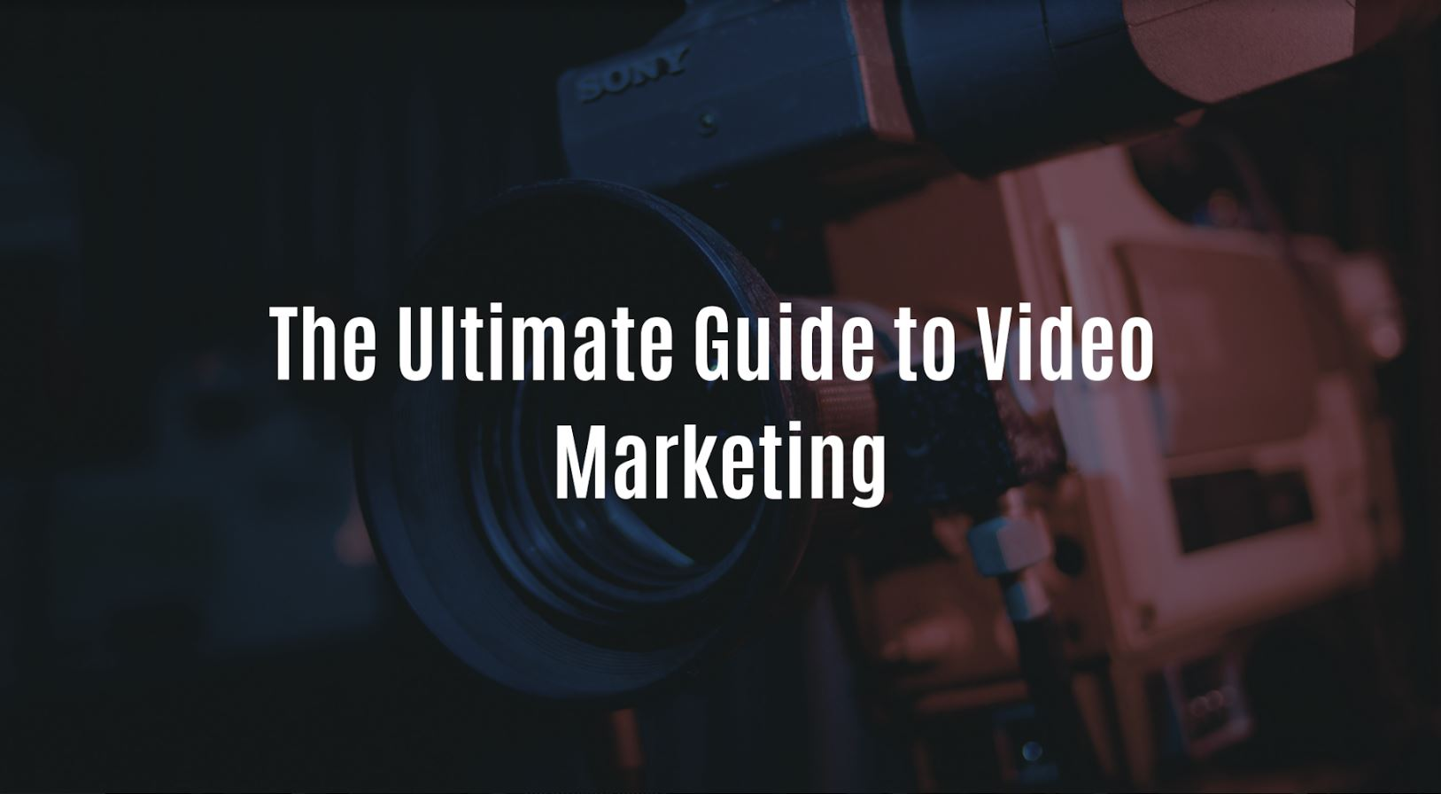 The Ultimate Guide to Video Marketing.JPG