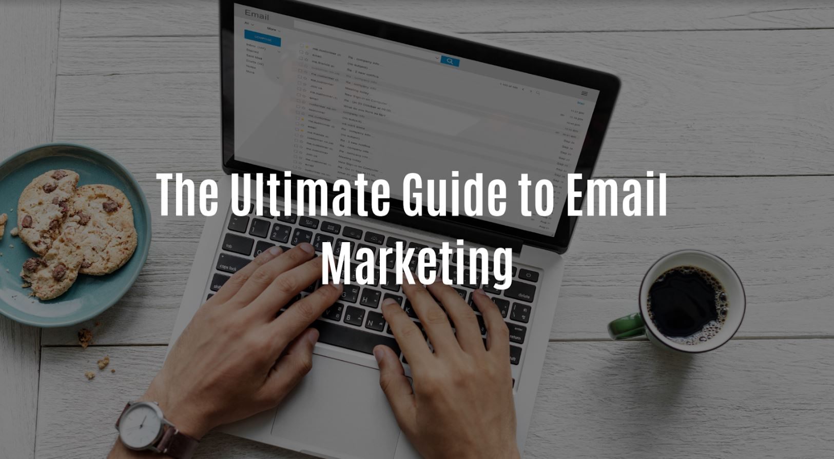 The Ultimate Guide to Email Marketing.JPG