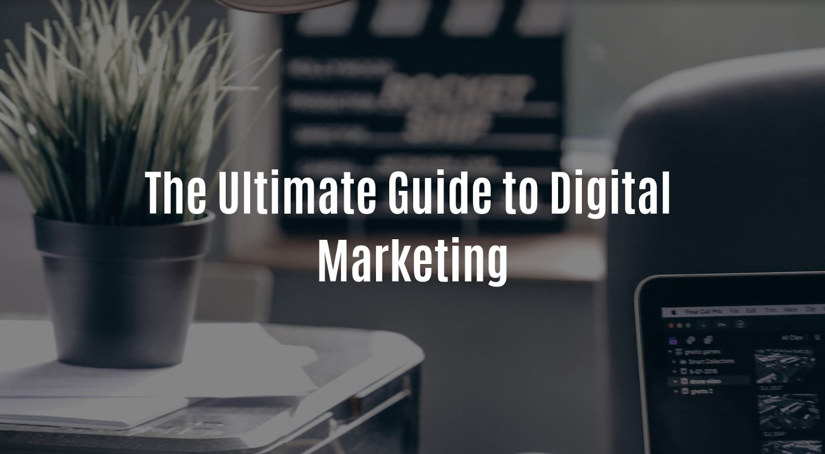 The Ultimate Guide to Digital Marketing.JPG