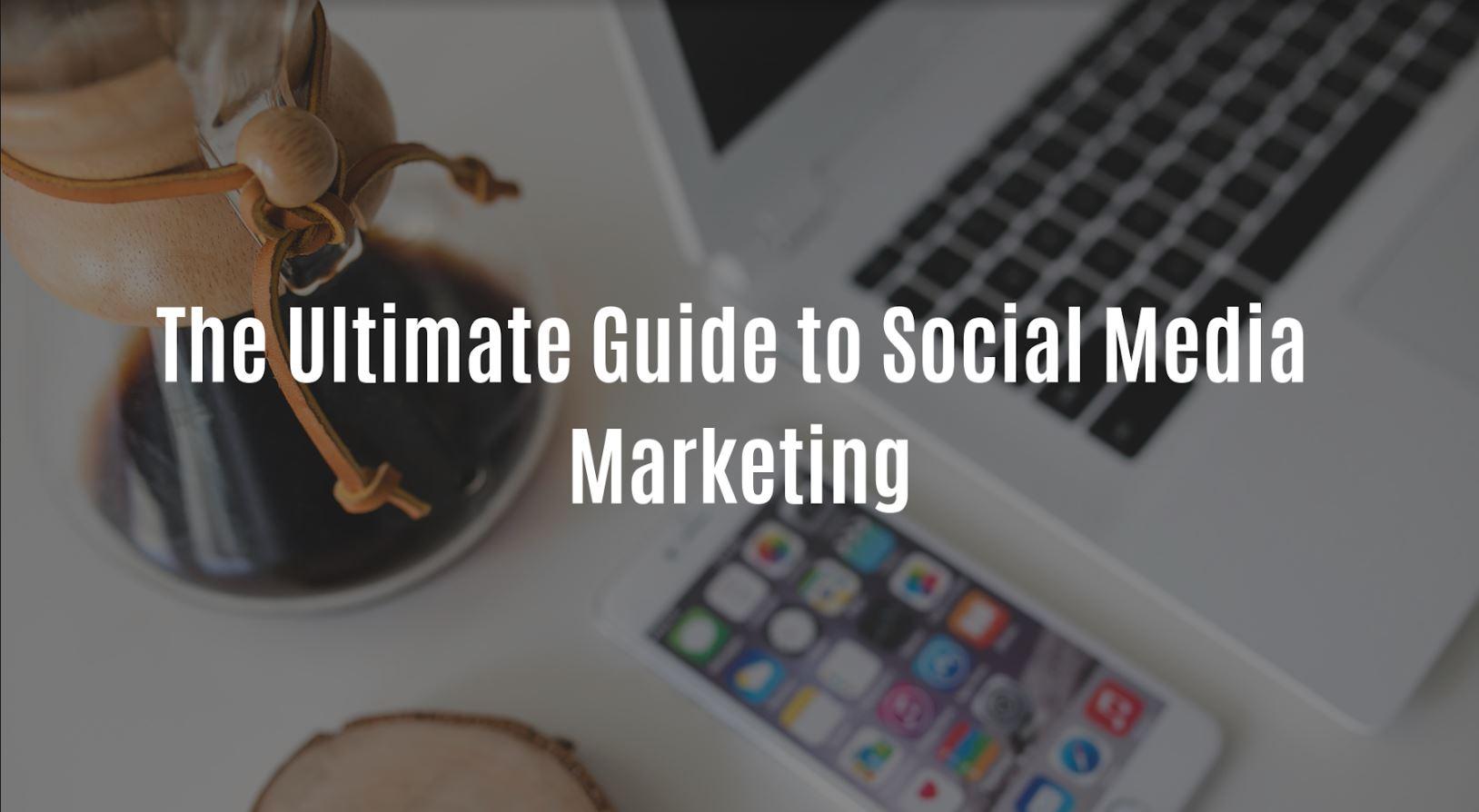The Ultimate Guide to Social Media Marketing.JPG