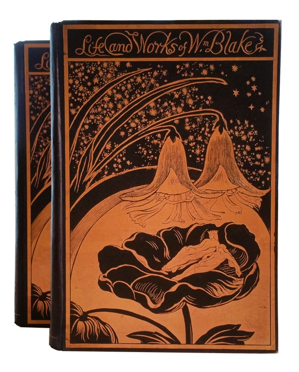 LIFE OF WILLIAM BLAKE (LIFE AND WORKS OF WILLIAM BLAKE); WITH SELECTIONS FROM HIS POEMS AND OTHER WRITINGS