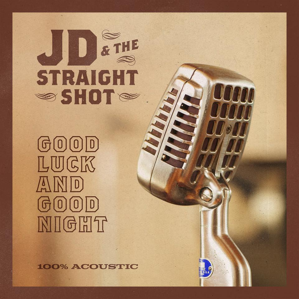 JD & The Straight Shot Good Luck and Good Night.jpg