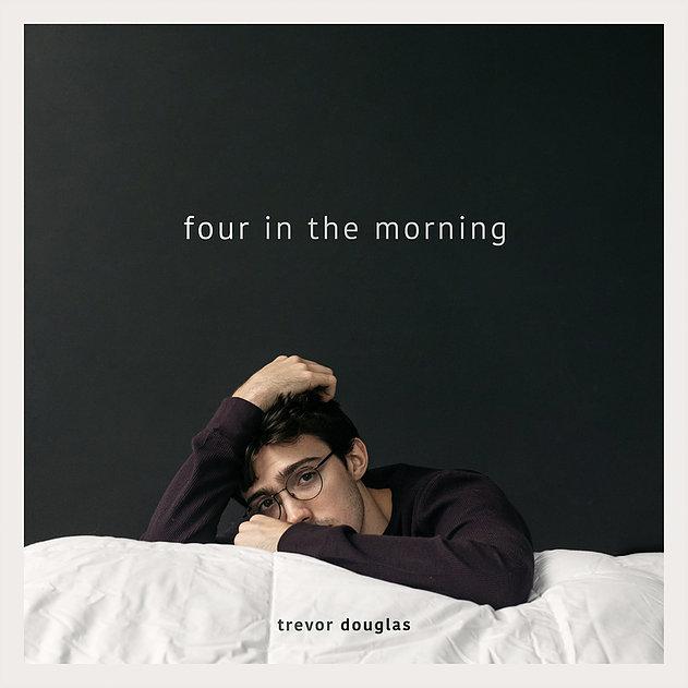 Trevor Douglas Four In The Morning.jpg