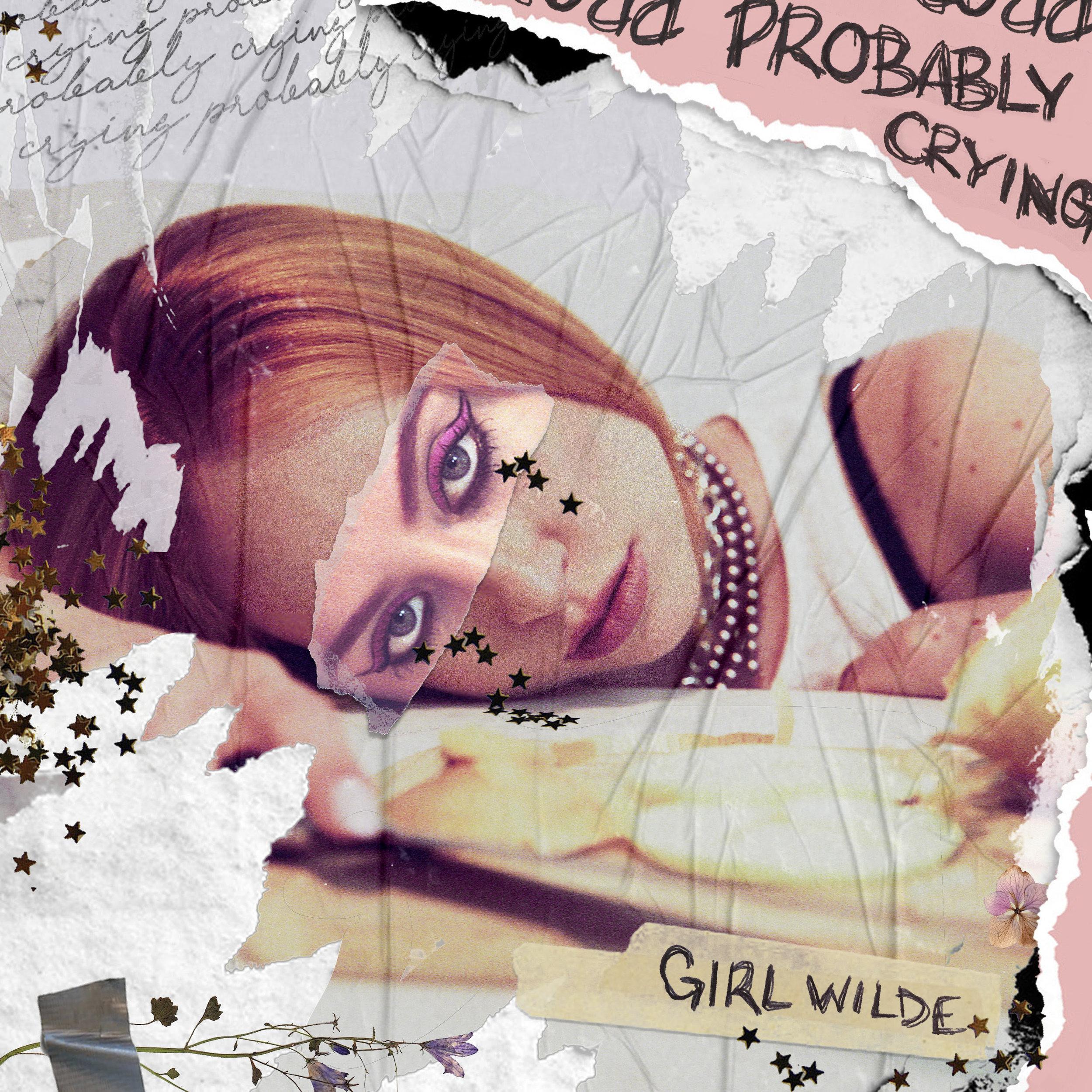 Girl Wilde-Probably Crying.jpg