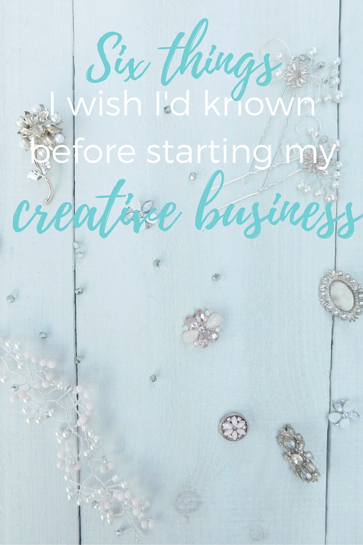 Six things I wish I'd known before starting my creative business