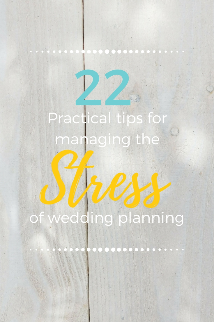 22 practical tips for managing the stress of wedding planning.jpg