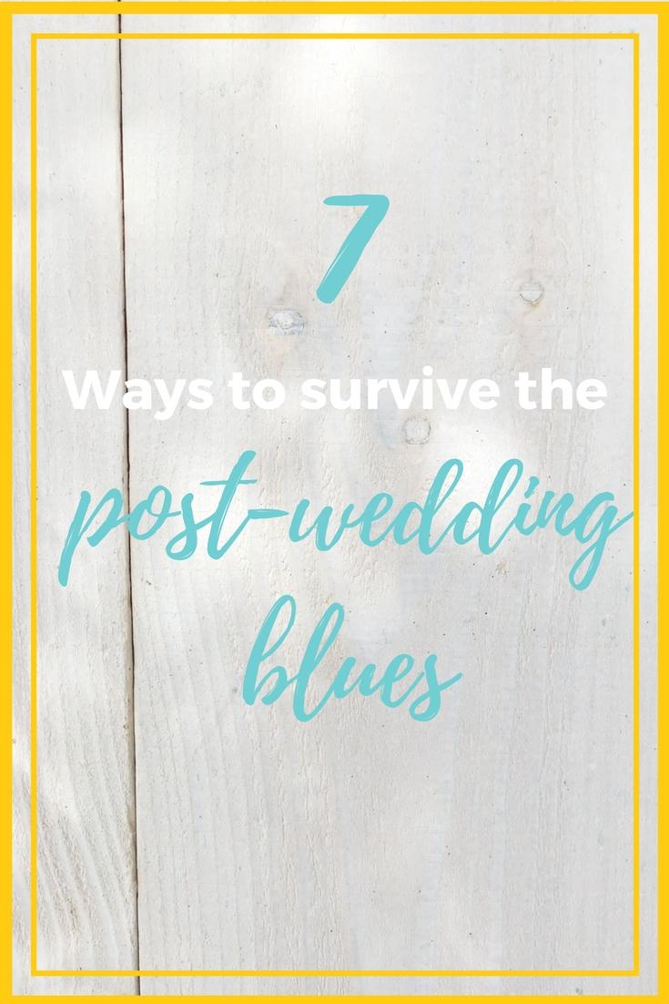 7 ways to survive the post-wedding blues.jpg